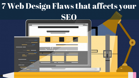 Web Design Flaws affects your SEO