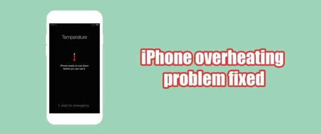 how fixed iphone overheating problems
