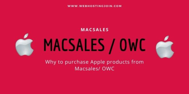 Reasons to purchase MacSales and OWC